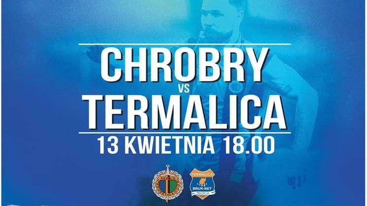 Chrobry-Termalica plakat meczowy