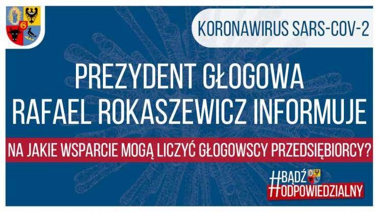 2020-03-25 plakat Prezydent Głogowa Rafael Rokaszewicz informuje - Na jakie wsparcie mogą liczyć głogowscy przedsiębiorcy 16x9