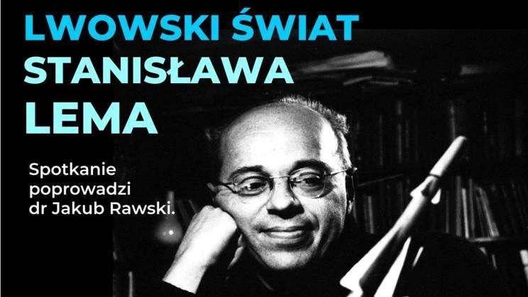 Lwowski świat Stanisława Lema plakat 10.03.2021